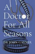 A Doctor For All Seasons
