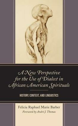 A New Perspective for the Use of Dialect in African American Spirituals
