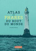 Atlas des phares du bout du monde