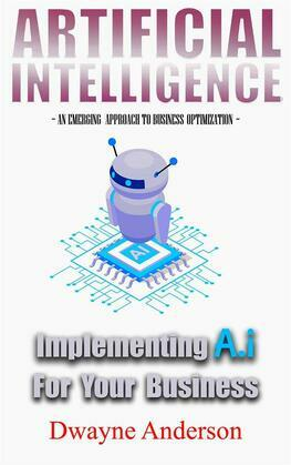 Artificial Intelligence Implementing AI for your Business