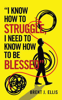 """""""I Know How to Struggle, I Need to Know How to Be Blessed"""""""