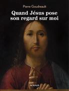 Quand Jésus pose son regard sur moi