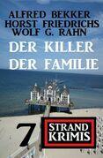 Der Killer der Familie: 7 Strand Krimis