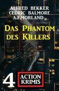 Das Phantom des Killers: 4 Action Krimis