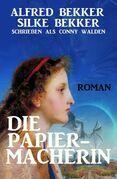 Die Papiermacherin: Historischer Roman