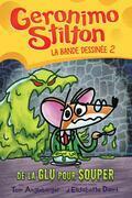 Geronimo Stilton : La bande dessinée : No 2 - De la glu pour souper