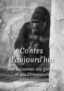 Contes d'aujourd'hui : Aux royaumes des gorilles et des chimpanzés
