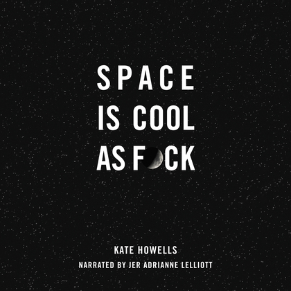 Space Is Cool as F*ck