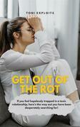 Get Out Of The Rot