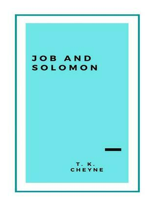 Job and Solomon: Or, The Wisdom of the Old Testament