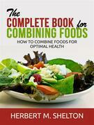The Complete Book for Combining Foods