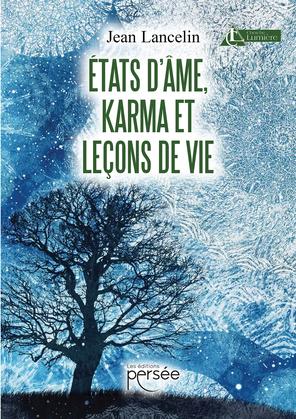 Etats d'âme, Karma et leçons de vie