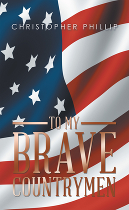 To My Brave Countrymen