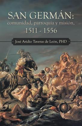 San Germán: Comunidad, Parroquia Y Misión, 1511 - 1556