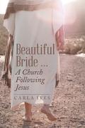 Beautiful Bride …  a Church Following Jesus