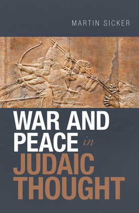 War and Peace in Judaic Thought