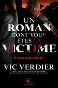 Un roman dont vous êtes la victime - Mercurochrome