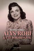 Alys Robi a été formidable