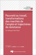 Pauvreté au travail, transformations des marchés de l'emploi et trajectoires de résistance