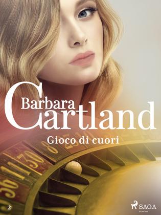Gioco di cuori (La collezione eterna di Barbara Cartland 2)