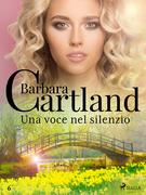 Una voce nel silenzio (La collezione eterna di Barbara Cartland 6)