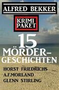 Krimi Paket 15 Mördergeschichten