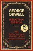 Biblioteca esencial George Orwell (1984 | Rebelión en la granja | Homenaje a Cataluña | Opresión y resistencia)