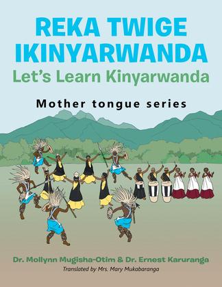 Reka Twige Ikinyarwanda   Let's Learn Kinyarwanda