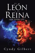 El León Y La Reina Que Espero Ser.