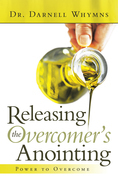 Releasing the Overcomer's Anointing