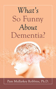 What's so Funny About Dementia?