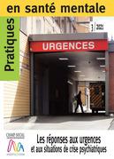 PSM 3-2021. Les réponses aux urgences et aux situations de crise psychiatriques