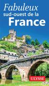 Fabuleux sud-ouest de la France