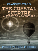 The Crystal Sceptre, A Story of Adventure