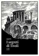 I segreti di Tivoli