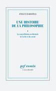 Une histoire de la philosophie (Tome 1) - La constellation occidentale de la foi et du savoir