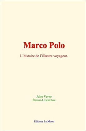 Marco Polo: l'histoire de l'illustre voyageur