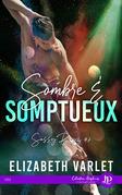 Sombre & Somptueux