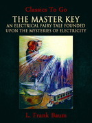 The Master Key: An Electrical Fairy Tale Founded Upon the Mysteries of Electricity