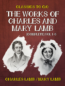 The Works of Charles and Mary Lamb (Complete) Vol 1-5