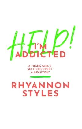 Help! I'm Addicted
