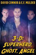 3-D: Superhero, Ghost, Angel