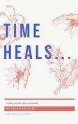 time heals...