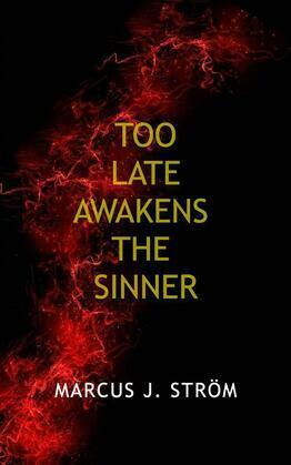 Too Late Awakens The Sinner