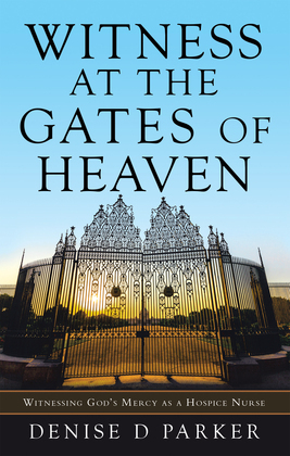 Witness at the Gates of Heaven