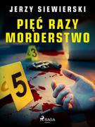 Pięć razy morderstwo
