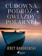 Cudowna podróż Gwiazdy Polarnej