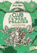 Le club de l'ours polaire (Tome 3) - L'atlas fantôme