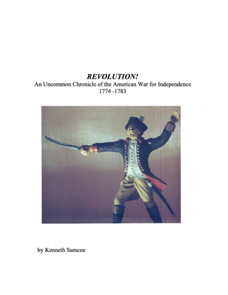 Revolution An Uncommon Chronicle of the American War for Independence