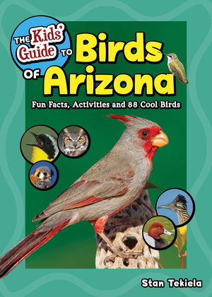 The Kids' Guide to Birds of Arizona